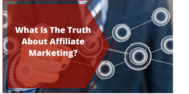 What Is The Truth About Affiliate Marketing
