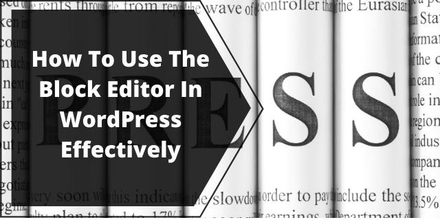 How to Use The Block Editor In WordPress